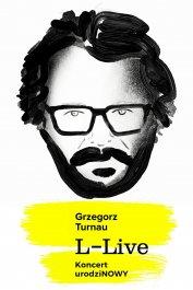 """Grzegorz Turnau """"L - Live"""" Koncert urodziNOWY"""