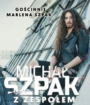 Michał Szpak z zespołem oraz Marlena Szpak