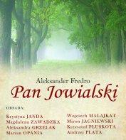 PAN JOWIALSKI - komedia A. Fredry - Teatr Polonia