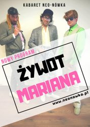 Kabaret Neo-Nówka - Nowy program: Żywot Mariana