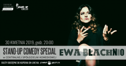 Stand-up comedy special: Ewa Błachnio + support - Bilety na stand-up