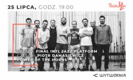 12. LAJ: Finał INTL Jazz Platform / Piotr Damasiewicz Power of the Horns - Bilety na koncert
