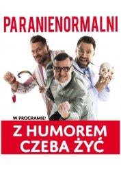 Kabaret Paranienormalni - Z humorem czeba żyć