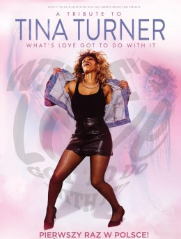"Tribute to Tina Turner ""What's Love Got To Do With It."". - Bilety na koncert"
