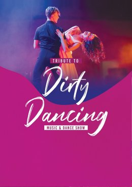 Tribute to Dirty Dancing - Music & Dance Show - Bilety na koncert