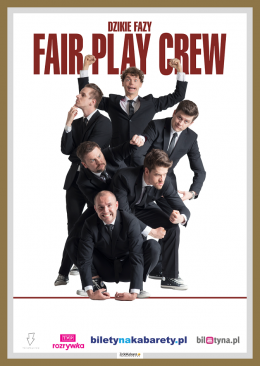 Fair Play Crew - Dzikie fazy Fair Play Crew - Bilety na kabaret
