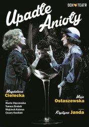 Upadłe Anioły - komedia Och Teatru M. Cielecka, M. Ostaszewska i inni