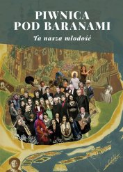 Piwnica Pod Baranami: Ta Nasza Młodość...